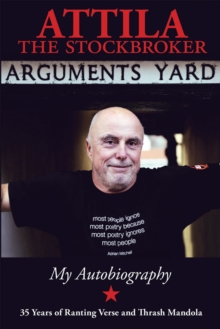 Arguments Yard : Thirty Five Years of Ranting Verse and Thrash Mandola, Paperback / softback Book