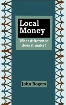 Local Money : What Difference Does it Make?, Paperback / softback Book