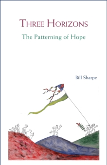Three Horizons : The Patterning of Hope, Paperback Book