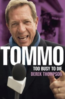 Tommo : Too Busy to Die, Paperback / softback Book