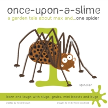 Once-Upon-a-Slime, a Garden Tale About Max and - One Spider, Paperback Book