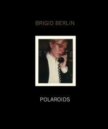 Brigid Berlin Polaroids, Hardback Book