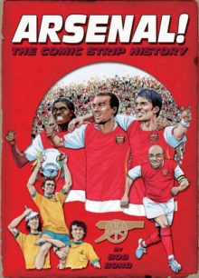 Arsenal! : The Comic Strip History, Hardback Book