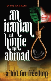 An Iranian at Home and Abroad : A Bid for Freedom, Paperback Book