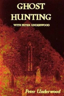 Ghost Hunting with Peter Underwood, Paperback Book
