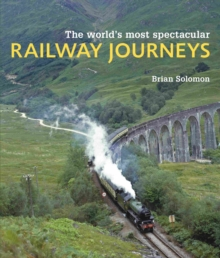 World's Most Spectacular Railway Journeys, Paperback Book