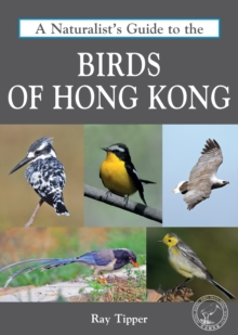 Naturalist's Guide to the Birds of Hong Kong, Paperback / softback Book