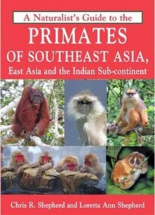 Naturalist's Guide to the Primates of SE Asia, Paperback Book