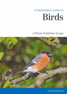 Naturalist's Guide to the Birds of Britain & Northern Ireland, Paperback Book