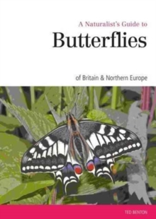 Naturalist's Guide to the Butterflies of Great Britain & Northern Europe, Paperback Book