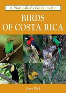 A Naturalist's Guide to the Birds of Costa Rica, Paperback Book