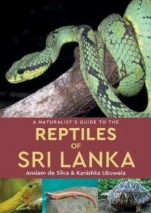 A Naturalist's Guide to the Reptiles of Sri Lanka, Paperback Book