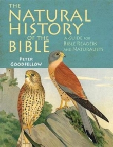 The Natural History of the Bible : A Guide for Bible Readers and Naturalists, Hardback Book