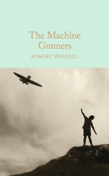 The Machine Gunners, Hardback Book