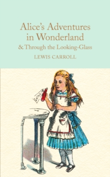 Alice's Adventures in Wonderland & Through the Looking-Glass : And What Alice Found There, Hardback Book