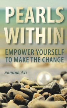 Pearls Within : Empower yourself to make the change, Paperback / softback Book