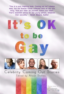 It's OK to be Gay : Celebrity Coming Out Stories, Paperback / softback Book