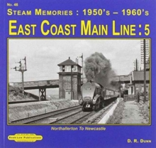 East Coast Main Line : 5 : Northallerton to Newcastle, Paperback / softback Book