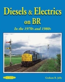 Diesels & Electrics On BR In the 1970's and 1980's, Paperback / softback Book