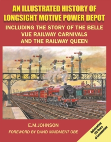 ILLUSTRATED HISTORY OF LONGSIGHT MOTIVE, Hardback Book