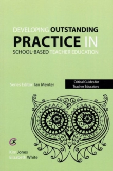 Developing outstanding practice in school-based teacher education, Paperback / softback Book