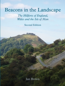 Beacons in the Landscape : The Hillforts of England and Wales, EPUB eBook