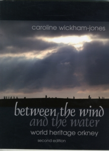 Between the Wind and the Water : World Heritage Orkney, Paperback / softback Book
