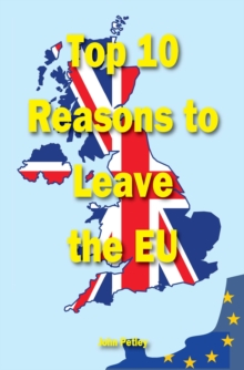 Top Ten Reasons to Leave the EU, Paperback / softback Book