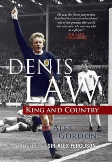 Denis Law : King and Country, Hardback Book