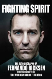 Fighting Spirit : The Autobiography of Fernando Ricksen, Hardback Book