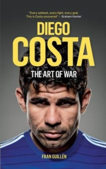 Diego Costa : The Art of War, Paperback Book