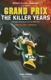 Grand Prix : The Killer Years: Extended Interviews from the BBC Film, Paperback Book