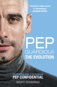Pep Guardiola : The Evolution, Paperback Book