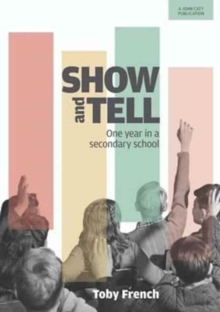 Show and Tell : One Year in a Secondary School, Paperback / softback Book
