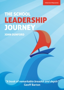 My Leadership Journey : What 40 Years in Education Has Taught Me About Leading Schools in an Ever-Changing Landscape, Paperback Book