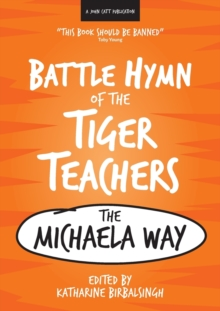 The Battle Hymn of the Tiger Teachers : The Michaela Way, Paperback Book