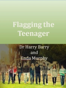 Flagging the Screenager : Guiding Your Child Through Adolescence and Young Adulthood, Paperback / softback Book