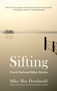 Sifting: Uncle Ned & Other Stories, Paperback Book