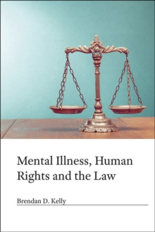 Mental Illness, Human Rights and the Law, Hardback Book