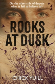 Rooks at Dusk : On the Other Side of Despair, What is Left to Believe in?, Paperback Book