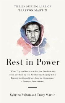 Rest in Power : The Enduring Life of Trayvon Martin, Paperback Book