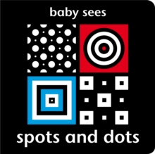 Baby Sees - Spots and Dots, Board book Book