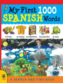 My First 1000 Spanish Words : A Search and Find Book, Paperback Book