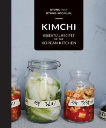 Kimchi: Essential Flavours of the Korean Kitchen, Hardback Book