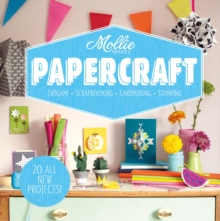 Mollie Makes: Papercraft - Origami. Scrapbooking. Cardmaking.Stamping., Hardback Book