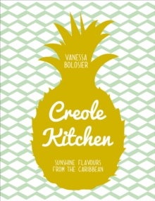 Creole Kitchen : Sunshine Flavours from the Caribbean, Hardback Book