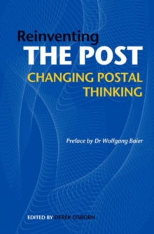 Reinventing the Post: Changing Postal Thinking, Hardback Book