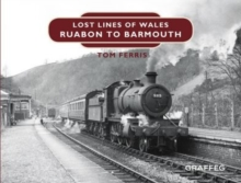 Lost Lines : Ruabon to Barmouth, Paperback Book
