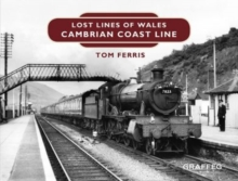 Lost Lines : Cambrian Coast Line, Paperback Book