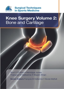 EFOST Surgical Techniques in Sports Medicine - Knee Surgery Vol.2: Bone and Cartilage, Hardback Book